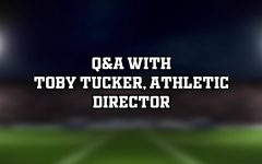 Q&A With Athletic Director Toby Tucker
